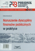 Motowilczuk Izabela - Poradnik Rachunkowości Budżetowej 2/2010. Naruszenie dyscypliny finansów publicznych w praktyce
