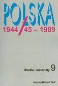 red. Szarota Tomasz, red. Kosiński Krzysztof, red. Eisler Jerzy - Polska 1944/45 - 1989. Studia i materiały. Tom 9