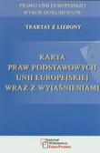 - - Karta Praw Podstawowych Unii Europejskiej wraz z wyjaśnieniami