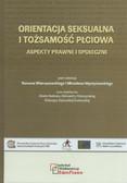 red. Wieruszewski Roman, red. Wyrzykowski Mirosław - Orientacja seksualna i tożsamość płciowa - aspekty prawne i społeczne