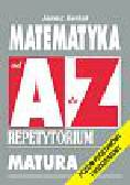 Karkut Janusz - Matematyka od A do Z Repetytorium