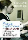 Bereźnicki Franciszek - Praca dyplomowa na studiach I i II stopnia z nauk społecznych