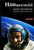 Hermaszewski Mirosław - Ciężar nieważkości Opowieść pilota-kosmonauty