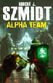 Szmidt Robert J. - Alpha Team