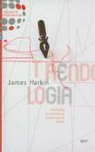 Harkin James - Trendologia. Niezbędny przewodnik po przełomowych ideach