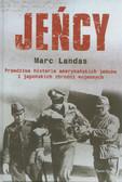 Landas Marc - Jeńcy. Prawdziwa historia amerykańskich jeńców i japońskich zbrodni wojennych