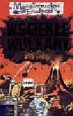 Ganeri Anita - Monstrrrualna erudycja Wściekłe wulkany