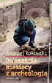 Kokowski Andrzej - Dwanaście miesięcy z archeologią