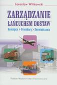 Witkowski Jarosław - Zarządzanie łańcuchem  dostaw. Koncepcje - procedury - doświadczenia