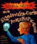 Graham Ian - Maria Skłodowska Curie i promieniotwórczość