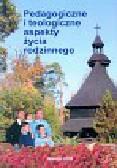 Pedagogiczne i teologiczne aspekty życia rodzinnego