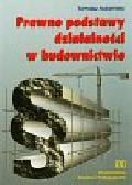Adamiec Tomasz - Prawne podstawy działalności w budownictwie