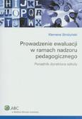 Stróżyński Klemens - Prowadzenie ewaluacji w ramach nadzoru pedagogicznego. Poradnik dyrektora szkoły + CD