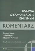 Szewc Andrzej, Jyż Gabriela, Pławecki Zbigniew - Ustawa o samorządzie gminnym. Komentarz