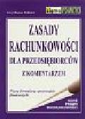 Feliński Jerzy Roman - Zasady rachunkowości dla przedsiębiorców z komentarzem. Wzory formularzy sprawozdań finansowych