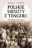 Taylor Lynne - Polskie sieroty z Tengeru. Od Syberii przez Afrykę do Kanady 1941-1949