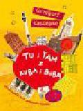 Kasdepke Grzegorz - Tu i tam z Kubą i Bubą