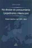 Sułek Jerzy - Na drodze do porozumienia i pojednania z Niemcami. Wybór tekstów z lat 1989-2009