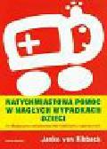 Ribbeck Janko - Natychmiastowa pomoc w nagłych wypadkach dzieci. Medycyna ratunkowa dla rodziców i opiekunów