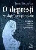 Koszewska Iwona - O depresji w ciąży i po porodzie