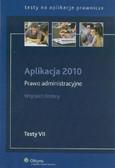 Drobny Wojciech - Aplikacja 2010 Prawo administracyjne Testy VII