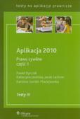 Byrczek Paweł, Jasińska Katarzyna, Lachner Jacek, Sondel-Maciejewska Karolina - Aplikacja 2010 Prawo cywilne część 2 Testy III