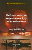 red. Marszałek-Kawa Joanna - Chińska polityka zagraniczna i jej uwarunkowania