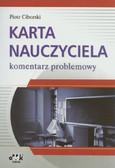 Ciborski Piotr - Karta Nauczyciela. Komentarz problemowy