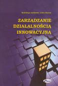 red. Białoń Lidia - Zarządzanie działalnością innowacyjną