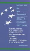 - - Zgromadzenie Parlamentarne Sejmu i Senatu Rzeczypospolitej Polskiej i Sejmasu Republiki Litewskiej w latach 1997-2007. Biuletyn informacyjny Biura Spraw Międzynarodowych. Zeszyt 1(49)/2009