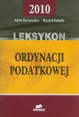 Bartosiewicz Adam, Kubacki Ryszard - Leksykon ordynacji podatkowej - 2010