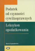 Szymankiewicz Marcin - Podatek od czynności cywilnoprawnych Leksykon opodatkowania