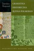 Rospond Stanisław - Gramatyka historyczna języka polskiego z ćwiczeniami