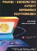 Prawne i ekonomiczne aspekty komunikacji elektronicznej
