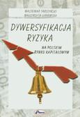 Tarczyński Waldemar, Łuniewska Małgorzata - Dywersyfikacja ryzyka na polskim rynku kapitałowym