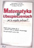 Michalski Tomasz, Twardowska Krystyna, Tylutki Barbara - Matematyka w ubezpieczeniach z płytą CD. Jak to wszystko policzyć?
