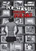 Paczkowski Andrzej - Pół wieku dziejów Polski + płyta CD-ROM