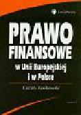 Kosikowski Cezary - Prawo finansowe w Unii Europejskiej i w Polsce