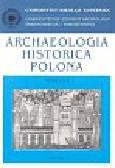 Archaeologia Historica Polona, tom 15/2. Przeszłość z perspektywy źródeł materialnych i pisanych