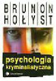 Hołyst Brunon - Psychologia kryminalistyczna