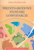 Budnikowski Adam - Międzynarodowe stosunki gospodarcze