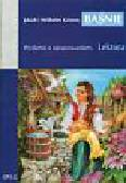 Grimm Jakub, Grimm Wilhelm - Baśnie. Wydanie z opracowaniem