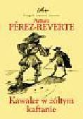 Perez-Reverte Arturo - Kawaler w żółtym kaftanie