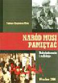 Mróz Tadeusz Kazimierz - Naród musi pamiętać