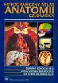 Yokochi Chihiro, Rohen Johannes W., Weinreb Eva Lurie - Fotograficzny atlas anatomii człowieka