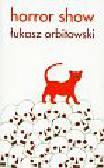 Orbitowski Łukasz - Horrorshow