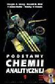 Skoog Douglas A., West Donald M., Holler James F., Crouch Stanley R. - Podstawy chemii analitycznej Tom 1 +CD