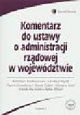 Bandarzewski Kazimierz, Chlipała Monika, Chmielnicki Paweł - Komentarz do ustawy o administracji rządowej w województwie