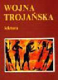 Srokowski Stanisław - Wojna trojańska
