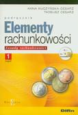 Kuczyńska-Cesarz Anna, Cesarz Tadeusz - Elementy rachunkowości część 1 podręcznik + CD. Zasady rachunkowości